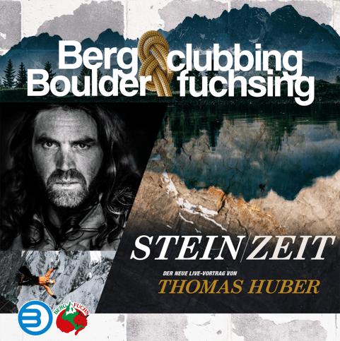 STEIN ZEIT Thomas Huber // Bergclubbing & Boulderfuchsing //
